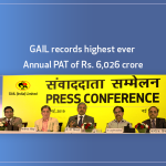 GAIL records highest ever Annual PAT of Rs. 6,026 crore